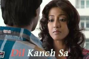 Dil Kanch Sa