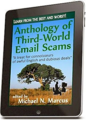 <b>Anthology of Third-World Email Scams: Learn from the best and worst! Click on image to order.</b>
