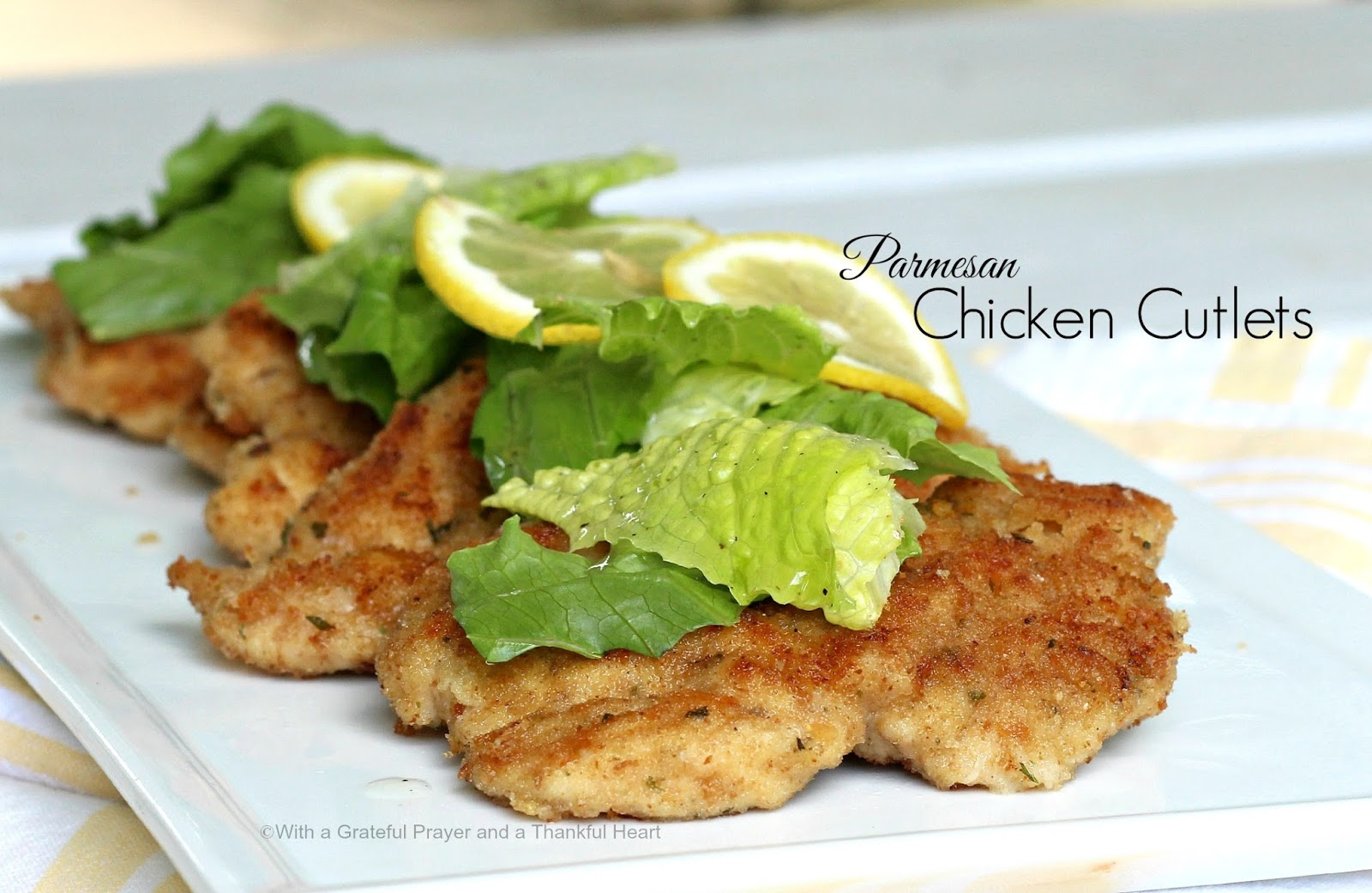With a Grateful Prayer and a Thankful Heart: Parmesan Chicken Cutlets