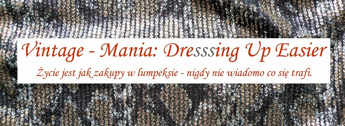 Vintage-Mania: Dressing Up Easier