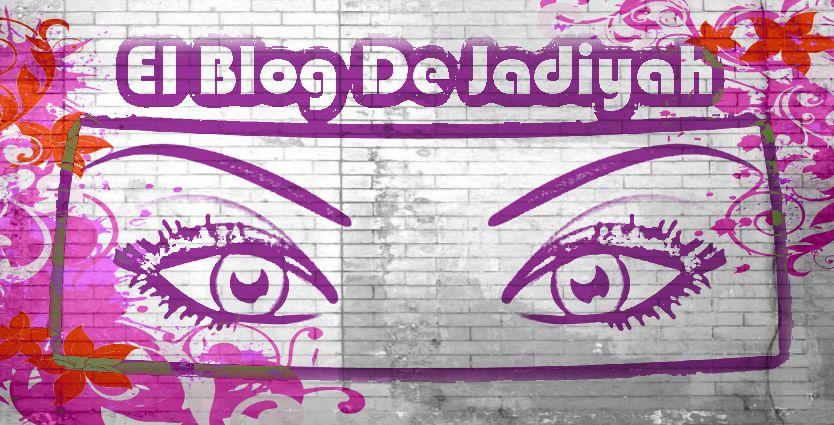 El Blog De Jadiyah