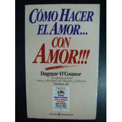 Cómo Hacer el Amor con Amor  por Dagmar O'connor