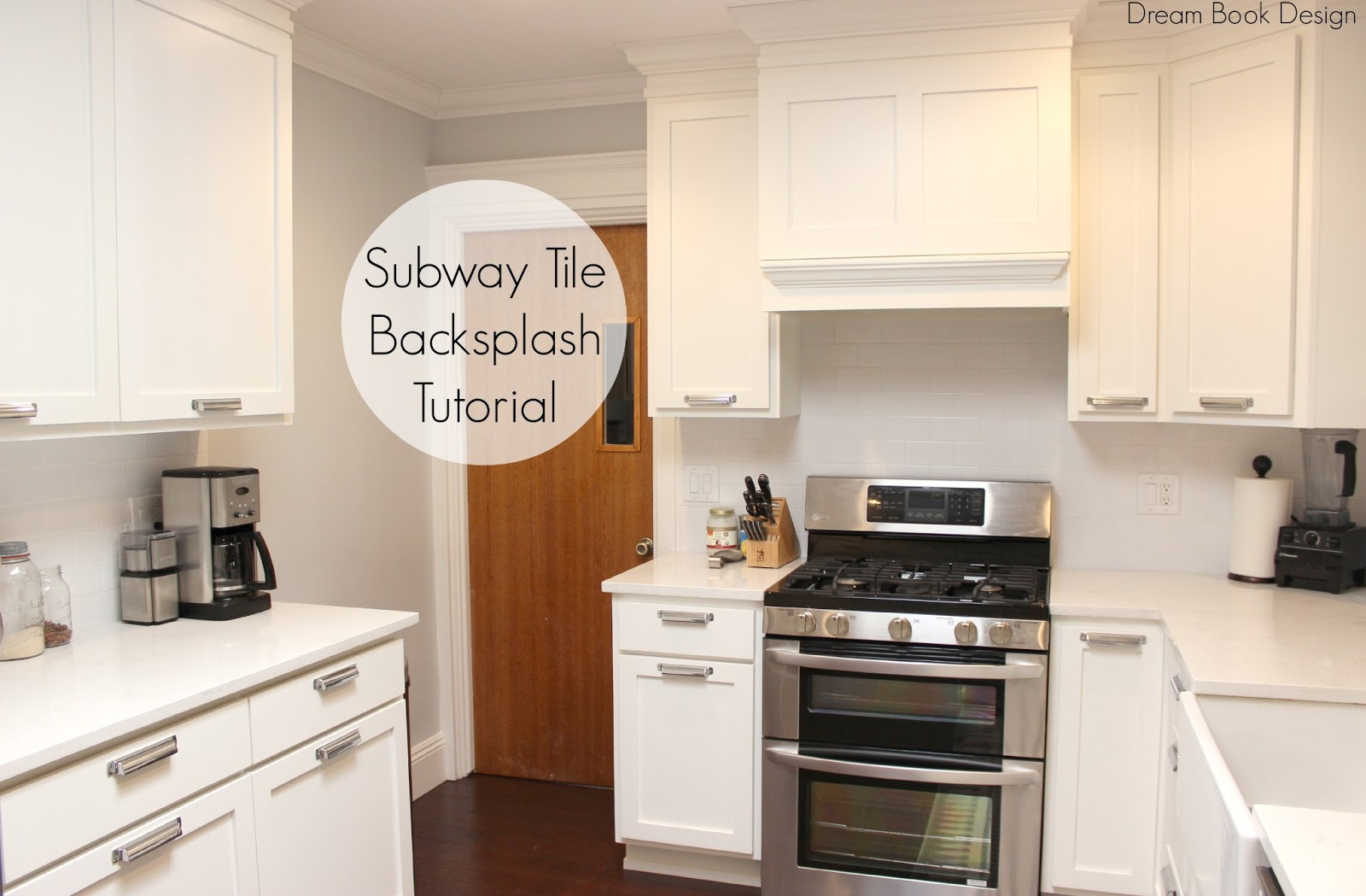 Easy diy subway tile backsplash tutorial dream book design How to put tile on wall in the kitchen