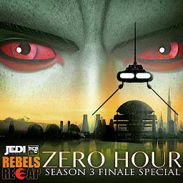 Star Wars #RebelsRecap 'Zero Hour'