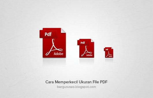 Cara Memperkecil Ukuran File Pdf Sampai 200%