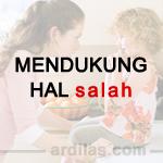 Memberi Dukungan Pada Hal Yang Salah - Kebiasaan Buruk Orang Tua