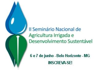 Agricultura irrigada é tema de seminário nacional em Minas Gerais