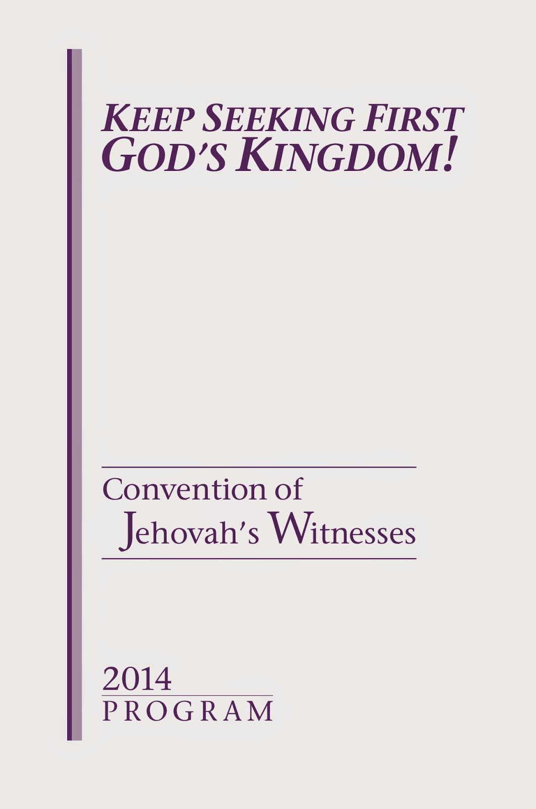 "First God's Kingdom!"" Convention of Jehovah's Witnesses 2014 Program"