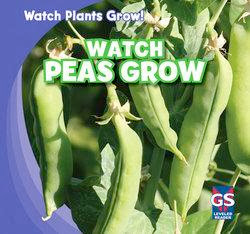 bookcover of WATCH PEAS GROWS  (Watch Plants Grow!)  by Therese M. Shea