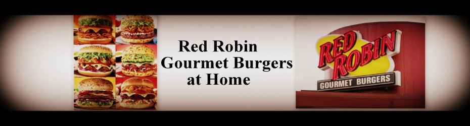 Red Robin Restaurant Copycat Recipes