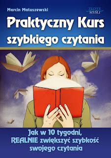Książka pt. Praktyczny Kurs Szybkiego Czytania, autor - Marcin Matuszewski
