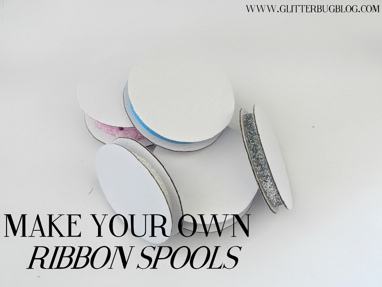 Make Your Own Ribbon Spools