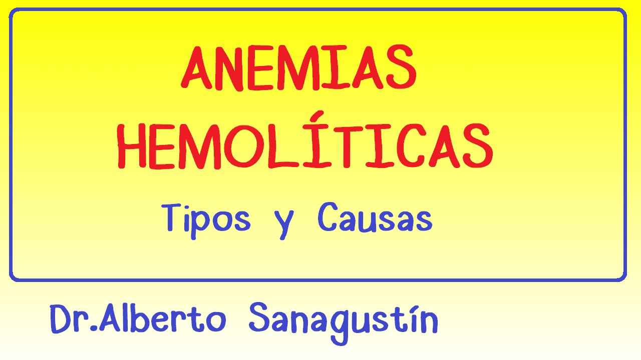 Anemias Hemolíticas - Dr. Alberto Sanagustín