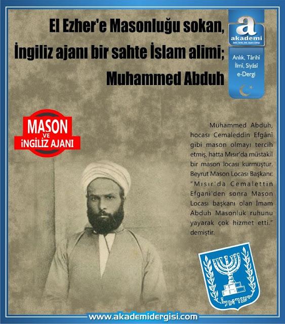 El Ezher'e Masonluğu sokan, İngiliz ajanı bir sahte İslam alimi; Muhammed Abduh