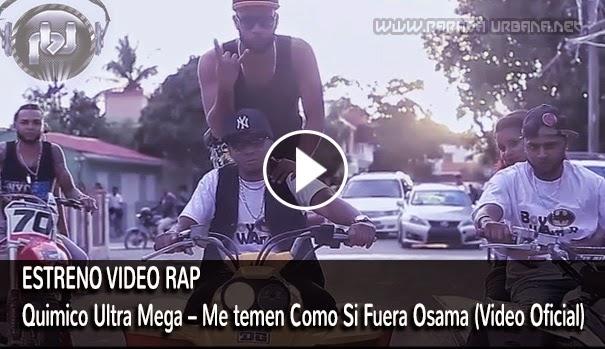 ESTRENO VIDEO RAP - Químico Ultra Mega – Me temen Como Si Fuera Osama (Video Oficial)