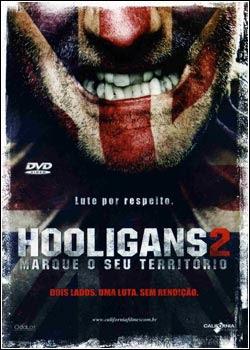 Download - Hooligans 2 - Marque o Seu Território - DVDRip Dual Áudio