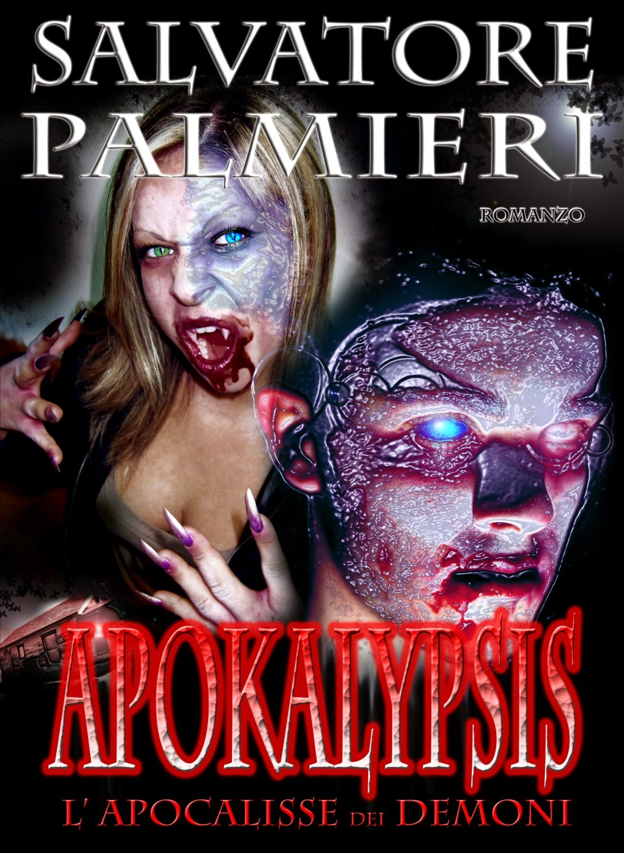 """Apokalypsis, L'Apocalisse dei Demoni"" - di Salvatore Palmieri"