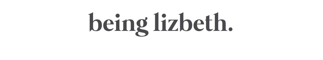 Being Lizbeth