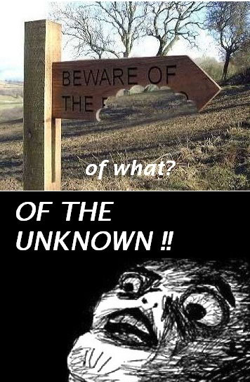 Beware Of The Unknown