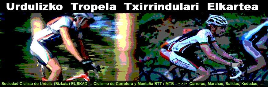 Urdulizko  Tropela  Txirrindulari  Elkartea  :  Ciclismo, Cicloturismo, MTB, BTT, Fotos, marchas...