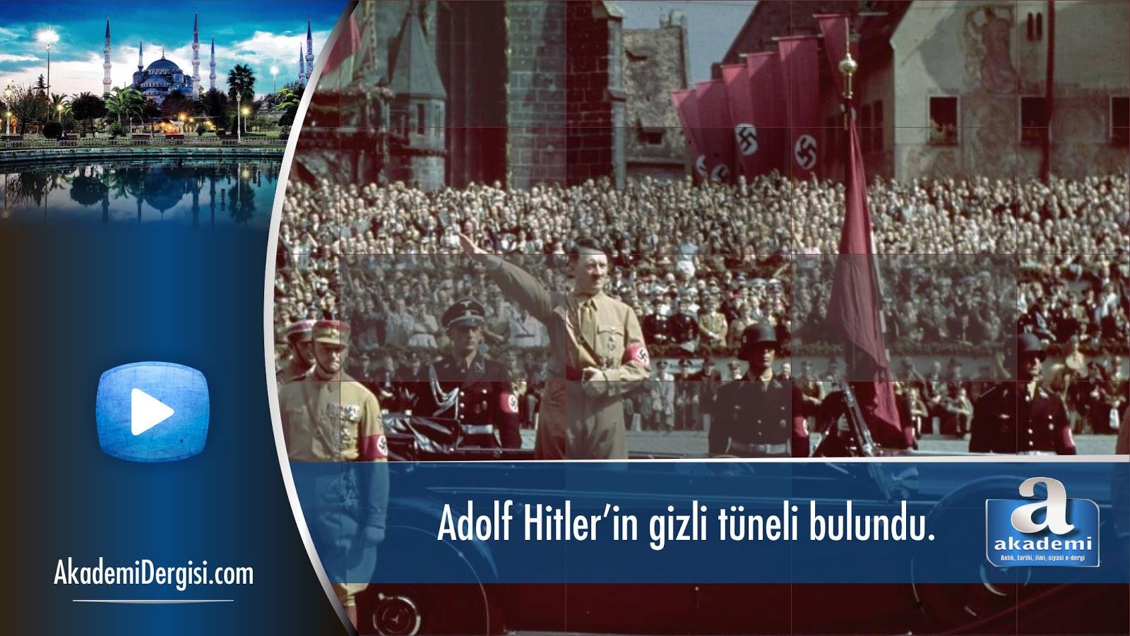 Adolf Hitler'in gizli tüneli bulundu.