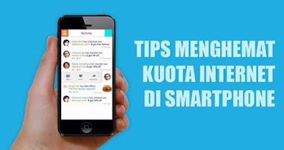 Tips Menghemat Kuota Internet Pada Android