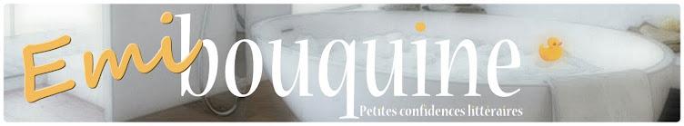 Emi BOUQUINE - Petites confidences littéraires