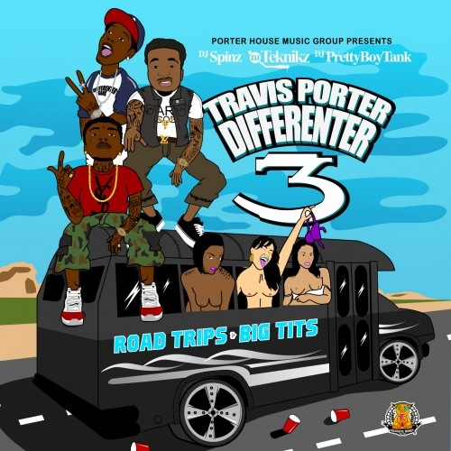 Download Lagu Travis Porter - Differenter 3 (Road Trips & Big Tits) Full Album Zip