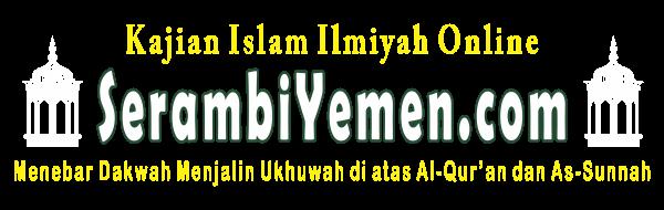 Kajian Islam Ilmiah SerambiYemen