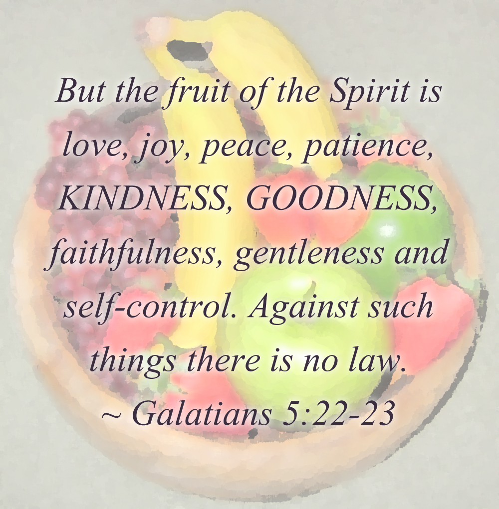 The Fruit of the Holy Spirit – What is goodness?