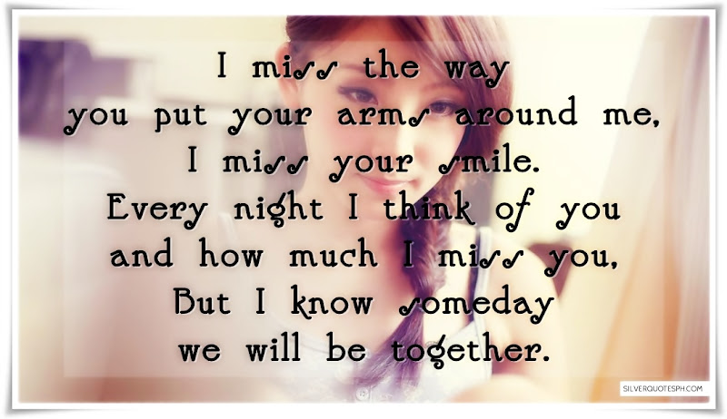 I Miss The Way You Put Your Arms Around Me, Picture Quotes, Love Quotes, Sad Quotes, Sweet Quotes, Birthday Quotes, Friendship Quotes, Inspirational Quotes, Tagalog Quotes