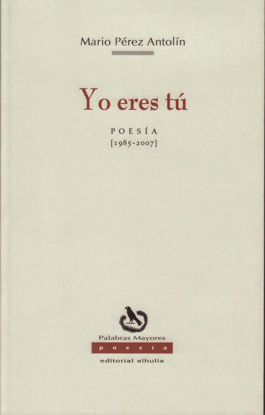 YO ERES TÚ. POESÍA (1985-2007)