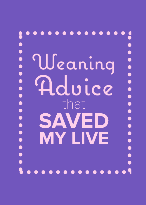 Weaning Advice That Saved My Life