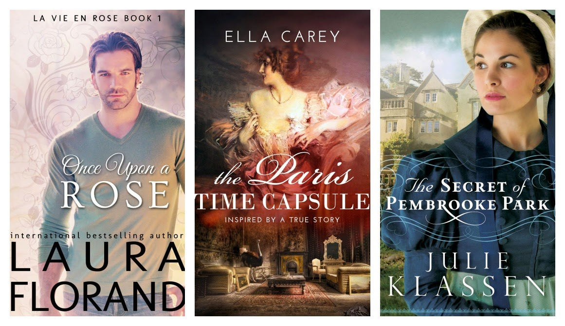 once upon a rose by laura florand, the paris time capsule by ella carey, and the secret of pembrooke park by julie klassen