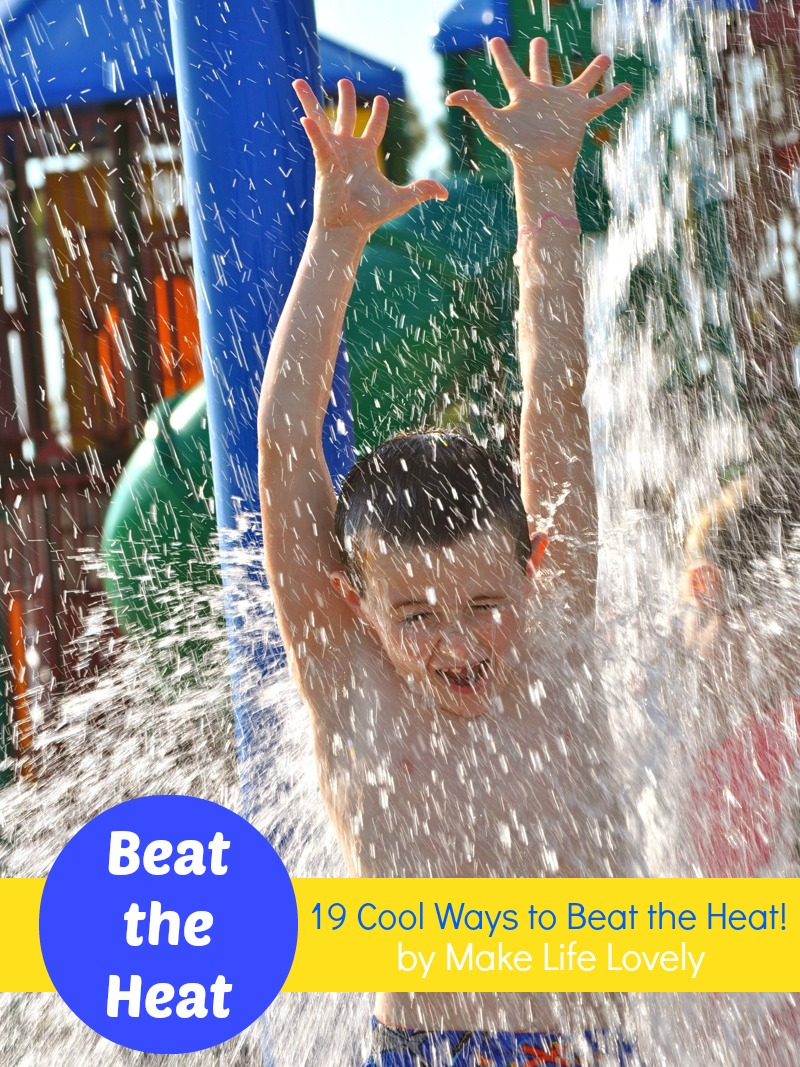 19 Fun Ways to Beat the Heat this Summer + A Giveaway Winner ...