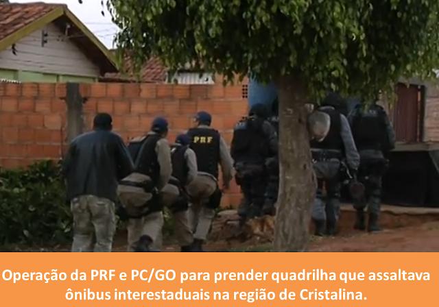 Operação da Polícia Rodoviária Federal e Polícia Civil para preder quadrilha que cometia assaltos a ônibus em Cristalina