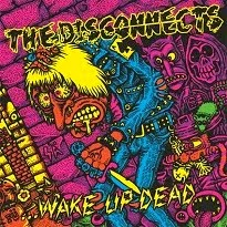 "THE DISCONNECTS - ""Wake Up Dead"""