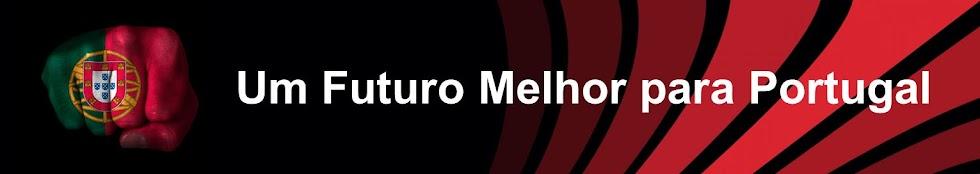 UM FUTURO MELHOR PARA PORTUGAL