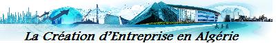 La Création d'Entreprise en Algérie