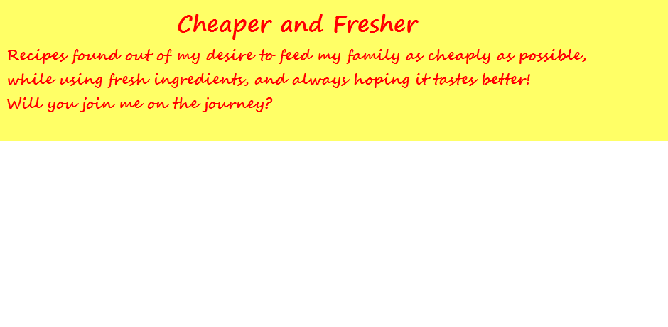 Cheaper and Fresher