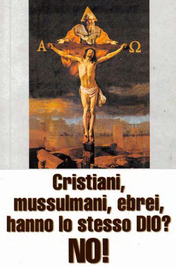 CRISTIANI, MUSULMANI ED EBREI HANNO LO STESSO DIO?