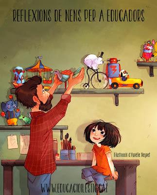 http://www.educacioilestic.cat/2013/10/reflexions-de-nens-per-educadors.html