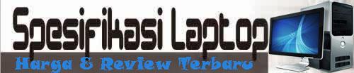Spesifikasi Laptop & Review Terbaru 2016