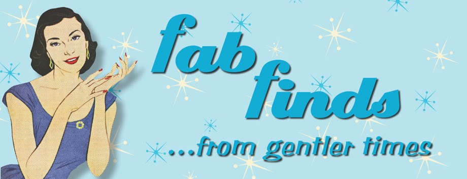 Fab Finds from Gentler Times