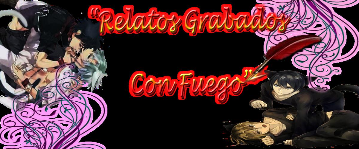 """""""RELATOS GRABADOS CON FUEGO"""""""