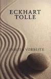 Eckhart Tolle - Linistea vorbeste