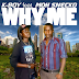 New Music : K-boy Feat. MohSnecko - Why Me/Download