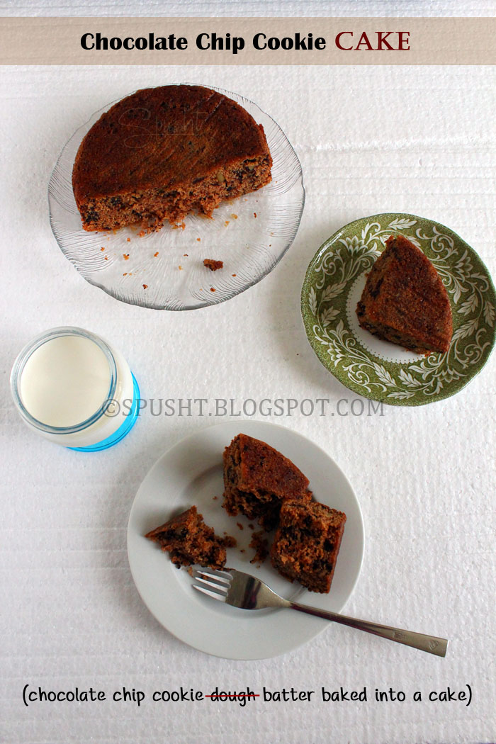 Spusht   Cake made with Chocolate Chip Cookie recipe