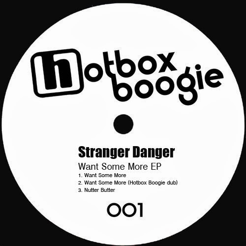 Stranger Danger - Want Some More EP