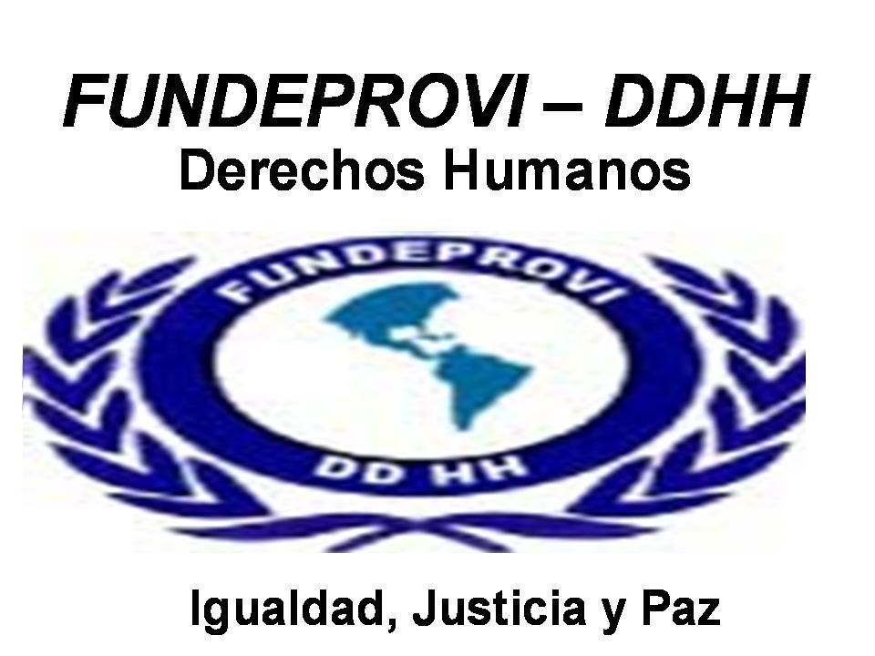 FUNDACIÓN PARA LA DIFUSIÓN, EDUCACIÓN, PROTECCIÓN Y VIGILANCIA DE LOS DERECHOS HUMANOS